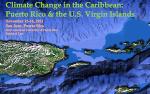 Cambio Climático en el Caribe 2011: Puerto Rico e Islas Vírgenes Americanas