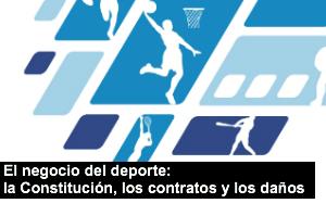 El negocio del deporte: la Constitución, los contratos y los daños