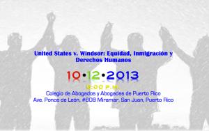 Foro United States v. Windsor: Equidad, Inmigración y Derechos Humanos