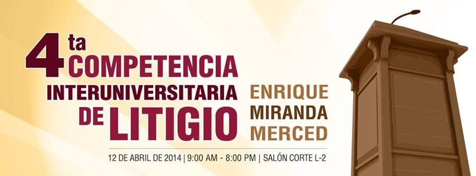 4ta Competencia Interuniversitaria de Litigio Enrique Miranda Merced
