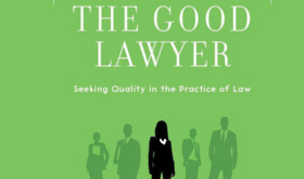 The Good Lawyer: Seeking Quality in the Practice of Law