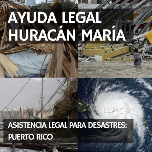 Comunidad de acceso a la justicia puertorriqueña proveerá apoyo legal gratuito a personas afectadas por el huracán María