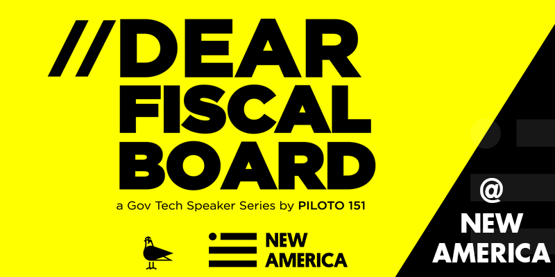 //Dear Fiscal Board: How to rebuild our digital infrastructure