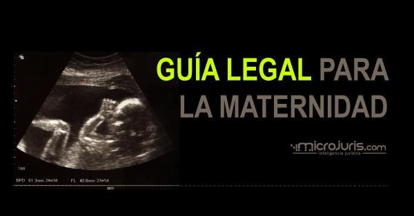 Guía legal para la maternidad: Conoce tus derechos durante el embarazo, parto y posparto