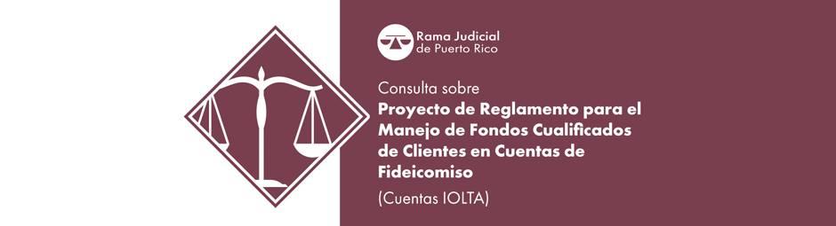 Tribunal Supremo amplía término del proceso de consulta sobre Proyecto de Reglamento de Cuentas IOLTA